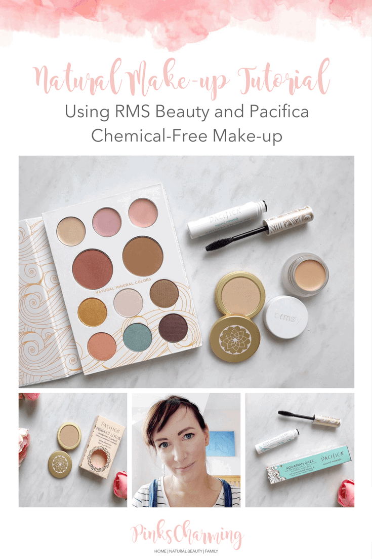 Natural Make-up Tutorial Using RMS Beauty and Pacifica Chemical-Free Make-up