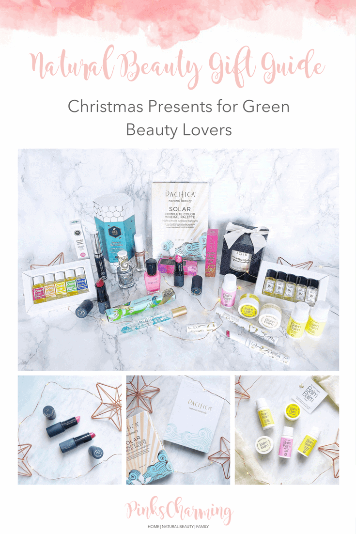 Ultimate Natural Beauty Gift Guide - Christmas Presents for Green Beauty Lovers