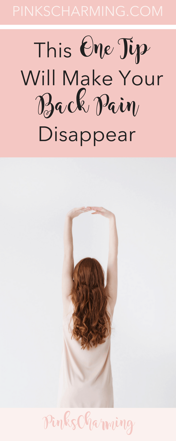 picture of a woman from behind, stretching her arms up above her head. The text reads 'This one tip will make your back pain disappear'