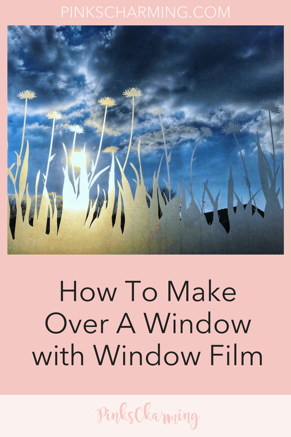 How To Make Over A Window with Window Film