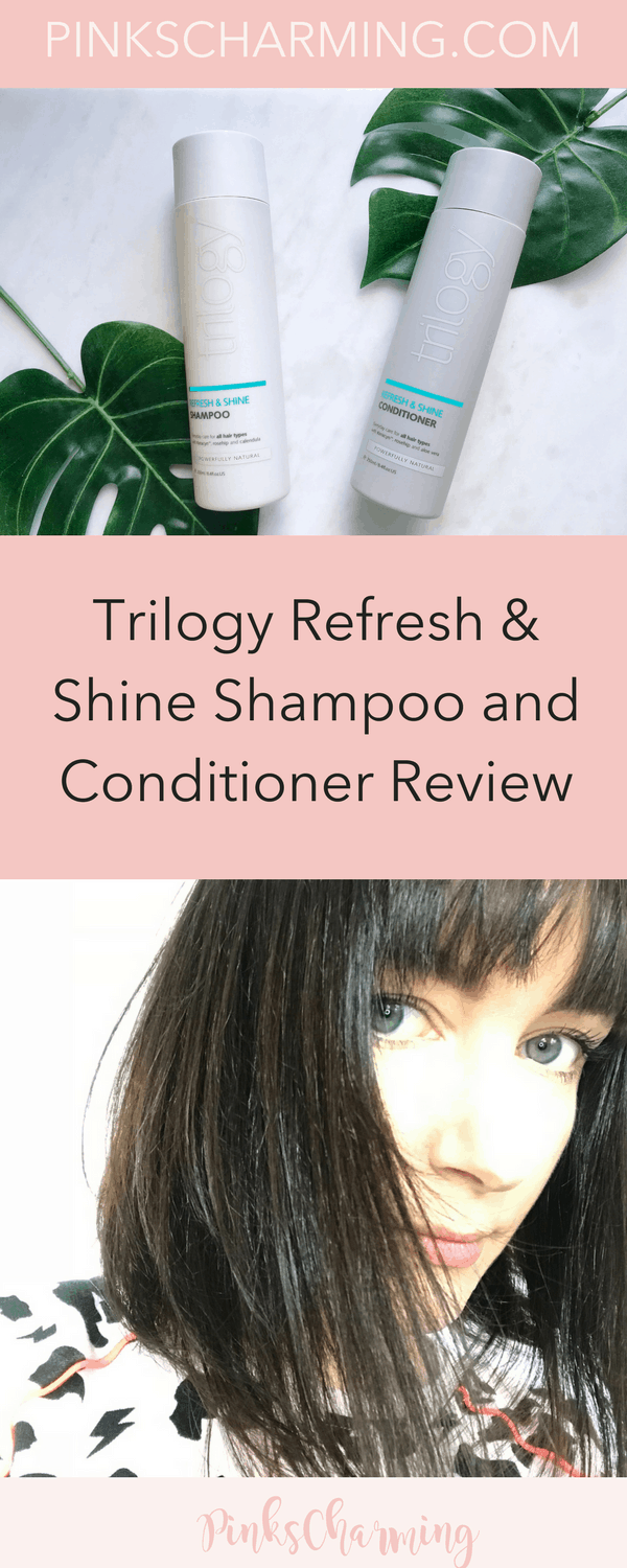 Trilogy Refresh and Shine Shampoo and Conditoner Review: The perfect natural shampoo and conditioner for normal hair, giving shine and bounce