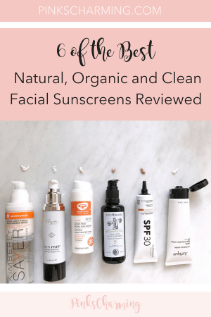 6 of the Best - Natural, Organic and Clean Facial Sunscreen Review