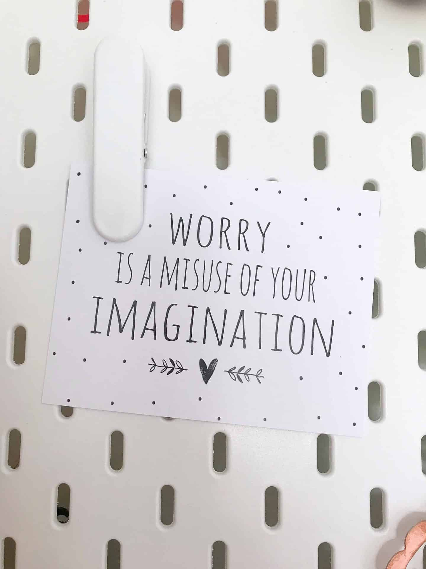 Worry is a misuse of your imagination card