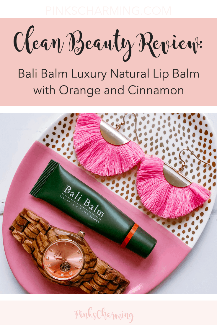Clean beauty review - Bali Balm Luxury Natural Lip Balm with Orange and Cinnamon