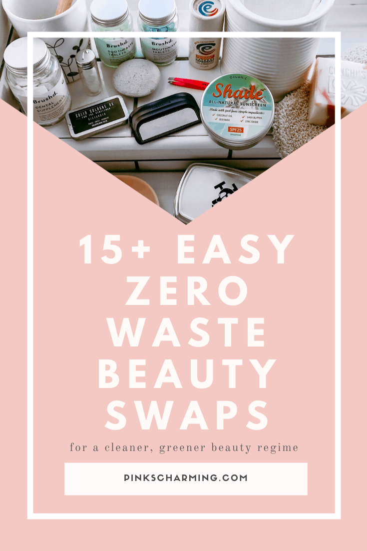 15+ Easy Zero Waste Beauty Swaps for a Cleaner, Greener Natural Beauty Regime