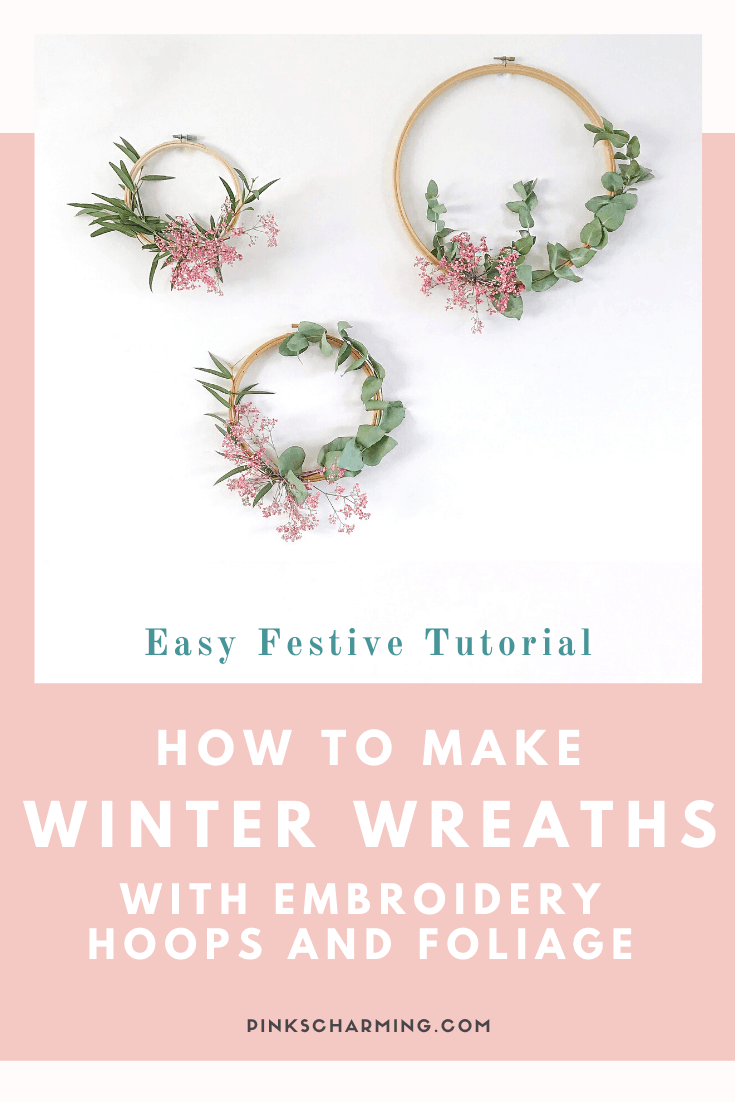 Easy Festive Tutorial - How to make Winter Wreaths with Embroidery Hoops and Foliage