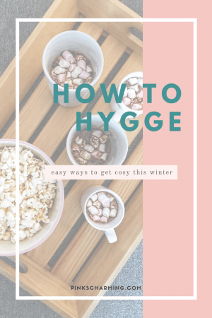 How to Hygge - a simple guide to get cosy this winter