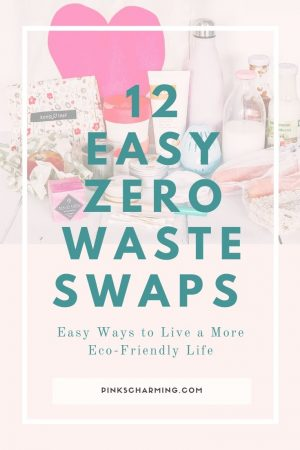 12 easy zero waste swaps to help you live a more eco-friendly life