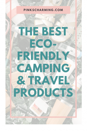 The best eco-friendly camping and travel products, all ideal for festivals